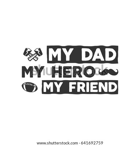 my dad stock images royalty images vectors shutterstock typography sign my dad my hero my friend father day