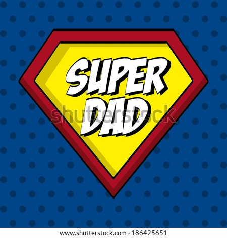 Fathers day design over blue dotted background, vector illustration - stock vector
