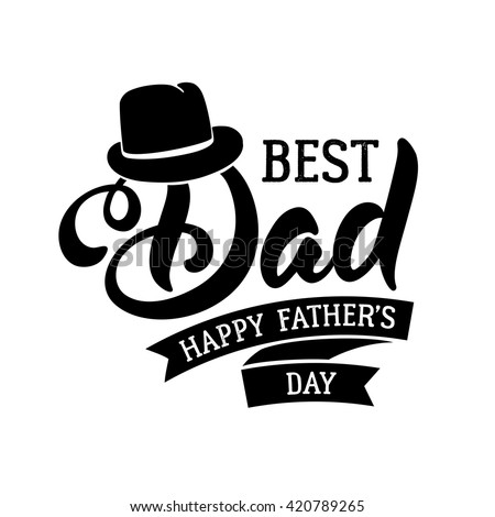Fathers Day Lettering Calligraphic Design Isolated on White Background. Best Dad Inscription. Vector Design Element For Greeting Card and Other Print Templates. - stock vector