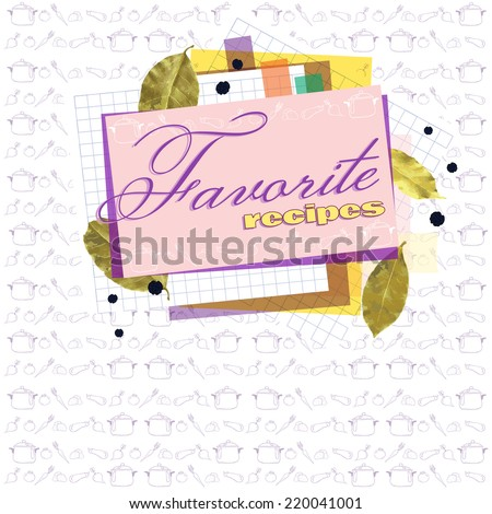 Favorite recipes. Cover for a cookbook. Cookbook for recipes. Interesting design cover cookbook.  - stock vector