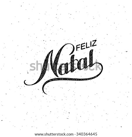 Feliz Natal. Merry Christmas. Holiday Vector Illustration. Lettering composition - stock vector