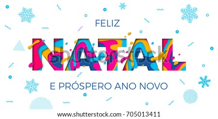 Feliz Natal Merry Christmas Portuguese greeting card, Ano Novo or Happy New Year wish poster. Vector paper cut multi color layers carving and winter holiday snowflakes pattern white background
