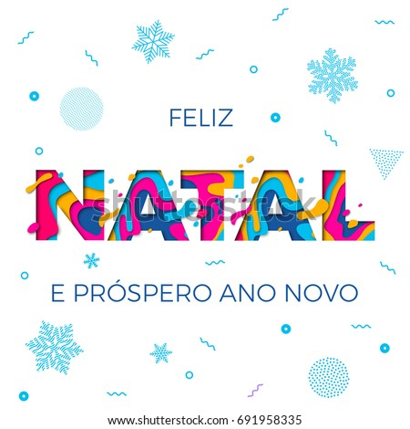 Feliz Natal Merry Christmas Portuguese greeting card, Ano Novo or Happy New Year wish poster of winter holiday snowflakes pattern white background. Vector paper cut multi color layers carving.