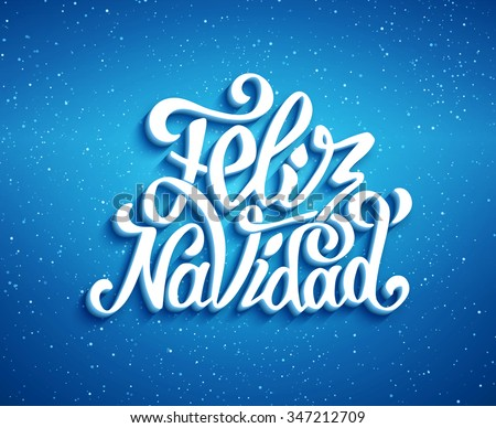 Feliz Navidad hand lettering decoration text on blue vector background for greeting card design template. Merry Christmas typography label in spanish. Calligraphic inscription for winter holidays - stock vector