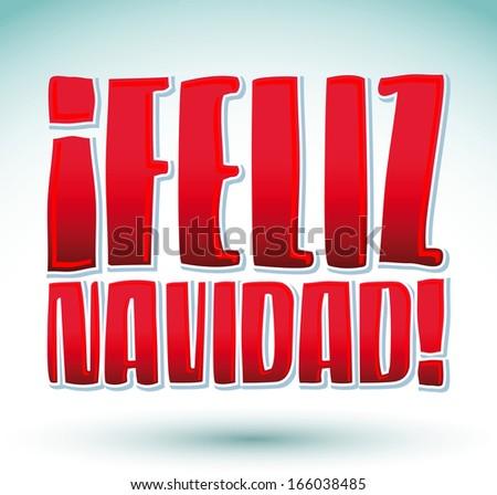 Feliz Navidad - Merry Christmas spanish text - Vector Calligraphic Lettering  - stock vector