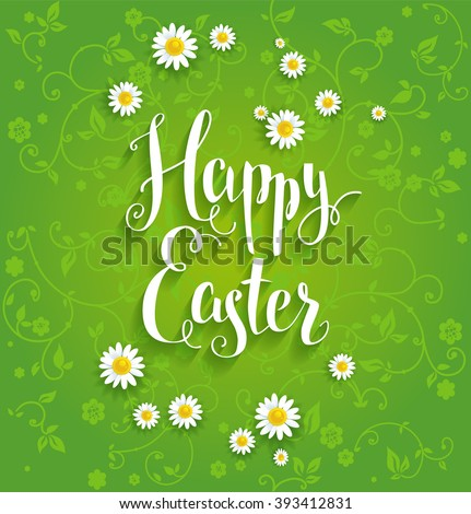 Festive green background and flowers for design card, banner,ticket, leaflet and so on.Template page with handwritten inscription Happy Easter. Holiday card. - stock vector