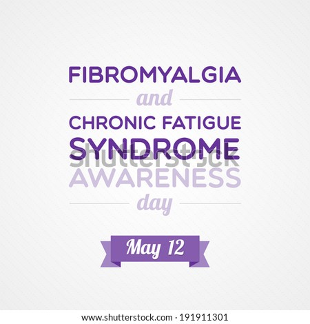 Fibromyalgia and Chronic Fatigue Syndrome Awareness Day - stock vector