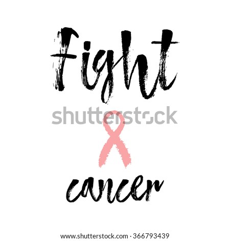 Fight Cancer. Inspirational quote about breast cancer awareness. Modern calligraphy phrase with hand drawn lettering and pink ribbon. - stock vector