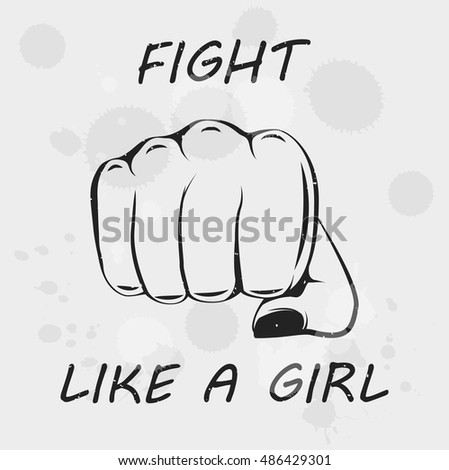 Fight like a girl. Feminism poster with female fist