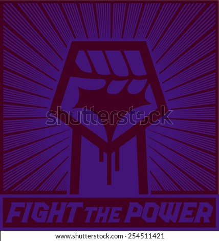Fight the power! Hand with raised clenched fist, political protest demonstration vector design, rebellion, stand up for your rights - stock vector
