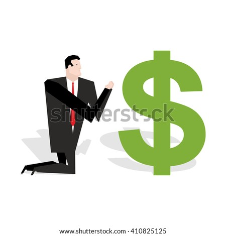 Financial idol. Businessman praying to dollar. Worship of money. Prayer cash. Man are standing on their knees in dollar sign. Allegory illustration for magazine business - stock vector