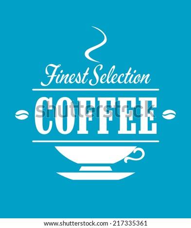 Finest selection coffee banner with cup, saucer, steam and beans for beverage, cafe or restaurant menu design - stock vector