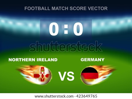 Fire ball on soccer ball of Northern Ireland versus Germany, design for football match score that occur in France on 2016 - stock vector