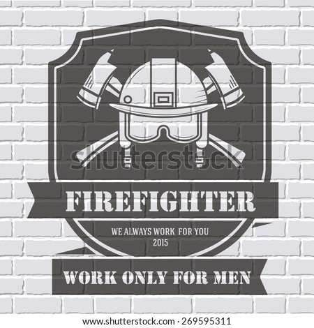 Firefighter logo or label template background on white brick wall. Vector illustration isolated icons for your product or design, web and mobile applications with text. - stock vector