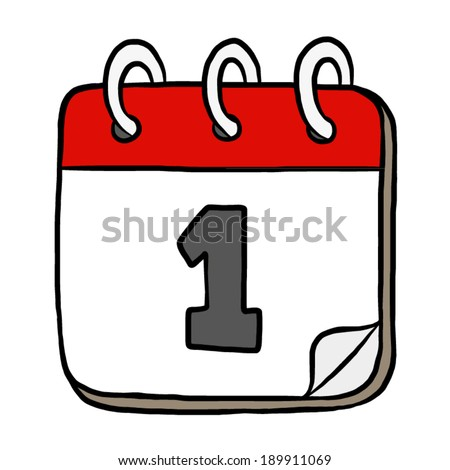 first day calendar / cartoon vector and illustration, hand drawn style, isolated on white background. - stock vector