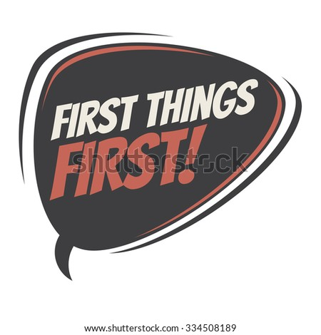first things first retro speech bubble - stock vector