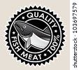Fish Meat Quality 100% Seal - stock photo