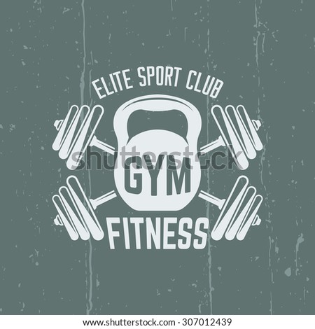 Fitness sport club isolated vintage bright vector label on background with grunge effects, kettlebell and two crossed barbells - stock vector