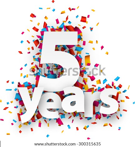 Five years paper sign over confetti. Vector holiday illustration. - stock vector