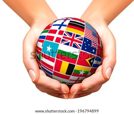 Flags of the world in globe and hands. Vector illustration.  - stock vector