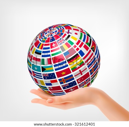 Flags of the world on a globe, held in hand. Vector illustration.  - stock vector