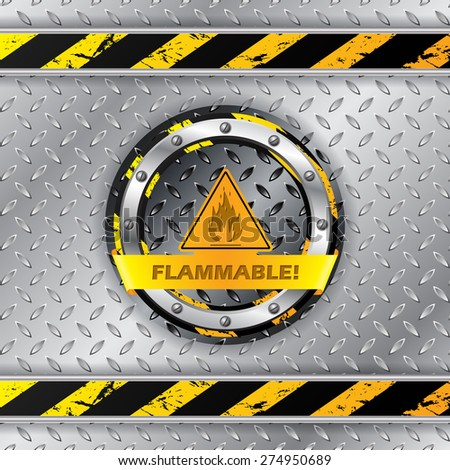 Flammable warning sign on metallic plate background - stock vector