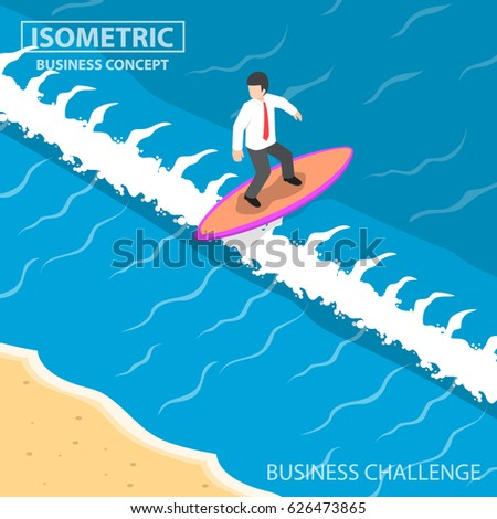Flat 3d isometric businessman surfing on the wave, business challenge and confident concept