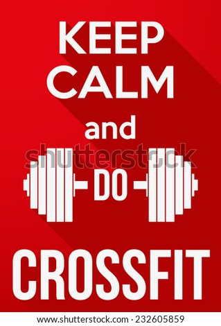 Flat design Poster Keep Calm and do crossfit. Vector background. Card or invitation. - stock vector