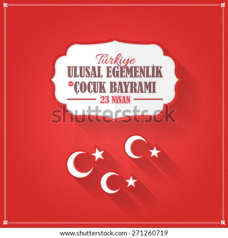 "Flat Elements Hanging Style Republic of Turkey National Celebration Emblem, Card, Red Background- English ""National Sovereignty and Children's Day, April 23""  - stock vector"