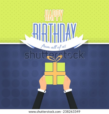 Flat Happy Birthday Vector Design. Announcement and Celebration Message Poster. Hands hold Gift Box  - stock vector