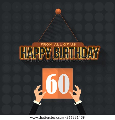 Flat Style Happy Birthday Vector Design. Announcement and Celebration Message Poster, Flyer Age Sixty - stock vector