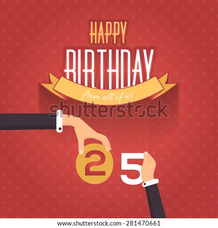 Flat Style Happy Birthday Vector Design. Announcement and Celebration Message Poster, Flyer Age Twenty Five - stock vector