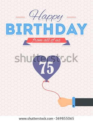 Flat Style Happy Birthday Vector Design. Announcement and Celebration Message Poster, Flyer Age 75 - stock vector