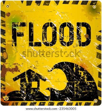 flood warning sign, grungy and weathered, vector illustration - stock vector