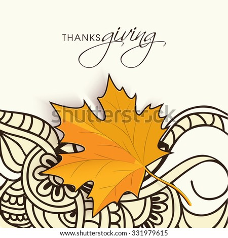Floral design decorated greeting card with creative maple leaf for Happy Thanksgiving Day celebration. - stock vector