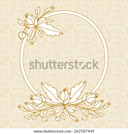 Floral design.Ornate element for design, place for text.Circular ornament vintage illustration for wedding invitations, greeting cards. - stock vector