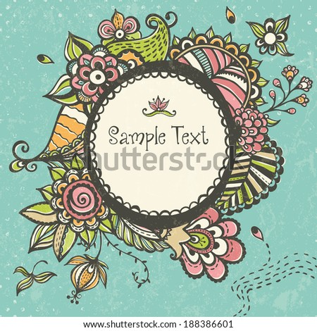 Floral doodle frame with space for text. Greeting card. EPS 10 vector illustration. - stock vector