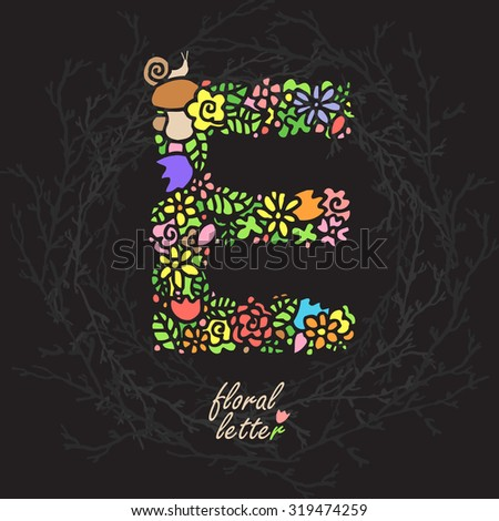 Floral letter 'E' of flowers, plants, berries, butterflies.  Mosaic bright monogram. Design poster, paper, cards, textile, packing, invitations - stock vector