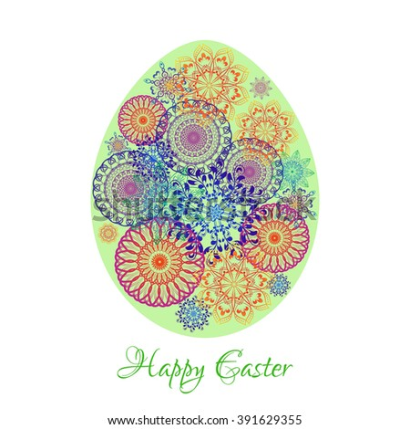 Floral mandala pattern in the shape of an egg. Happy Easter. Postcard, greeting background. Bright contrasting colours in shape of egg. Isolated over white - stock vector
