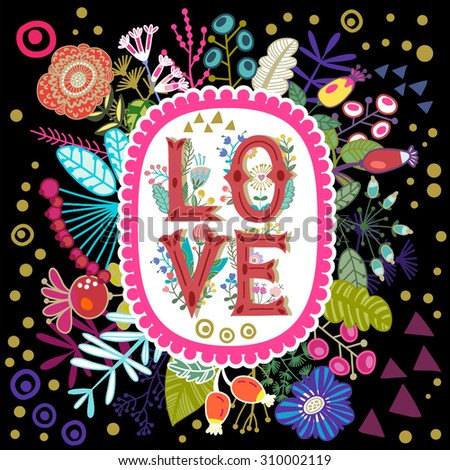 "Floral vector illustration amazing ""Love"".  - stock vector"
