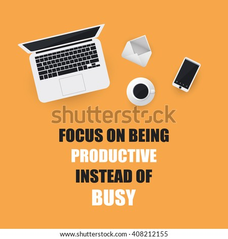 Focus On Being Productive Instead Of Busy. - Inspirational Quote, Slogan, Saying On An Yellow Background - stock vector