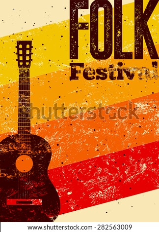 Folk festival poster. Retro typographical grunge vector illustration.