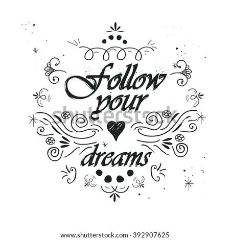 Follow your dreams inspirational message - stock vector