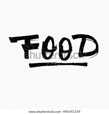 Food. Ink hand lettering. Modern brush calligraphy. Handwritten phrase. Inspiration graphic design typography element. Cute simple vector sign.