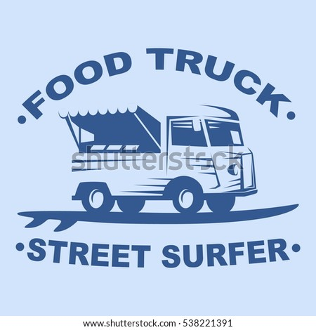Food Truck Emblems And Logo With Surf Board On Blue Background Street Surfer