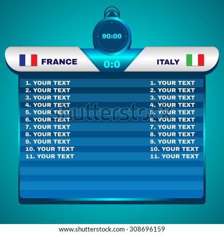 Football Soccer Scoreboard Chart. France versus Italy Team Score. Stopwatch 90 Minutes. Digital background vector illustration. - stock vector