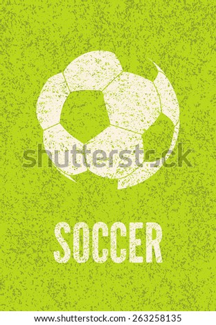 Football/soccer typographic vintage grunge style poster. Painted on the grass soccer ball.  Vector illustration. - stock vector