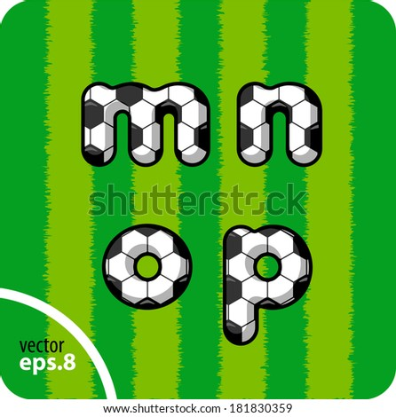 Football (soccer) vector set of letters. The lowercase letters m,n,o,p. Eps 8. The rest of uppercase and lowercase letters, symbols and numbers of the alphabet in my portfolio. - stock vector
