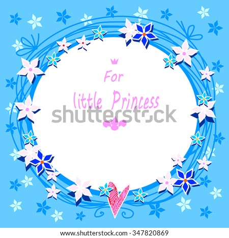 For little princess - blue frame with star flowers wreath, heart and circle place for text. Cute frame on blue winter background. Design element for glamour girl. Birthday card. Vector illustration. - stock vector