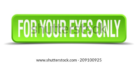 for your eyes only green 3d realistic square isolated button - stock vector